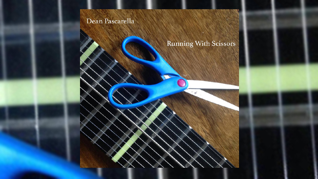 Dean Pascarella - Running With Scissors