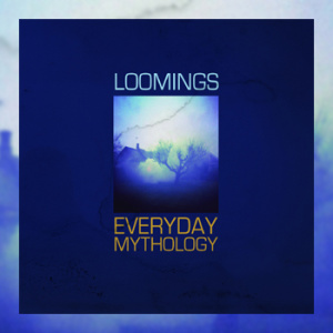 Loomings - Everyday Mythology