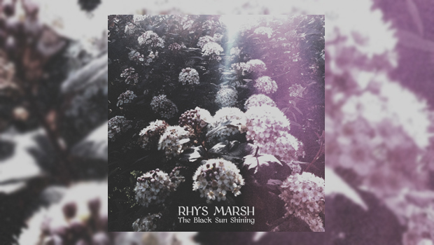 Rhys Marsh - The Black Sun Shining