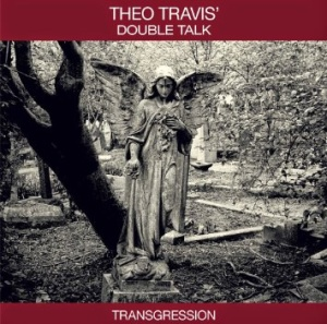 Theo Travis Double Talk - Transgression