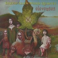 Daevid Allen Weird Quartet - Elevenses