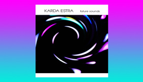 Karda Estra - Future Sounds