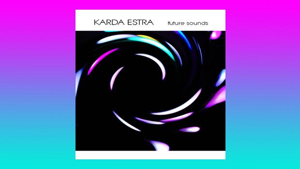 Karda Estra - Future Sounds