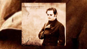 Matthew Parmenter - All Our Yesterdays