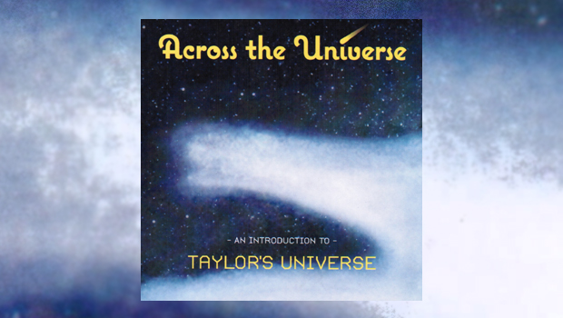 Taylor's Universe - Across the Universe