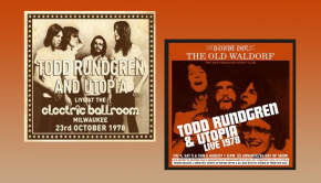 Todd Rundgren and Utopia – Live At The Electric Ballroom, Milwaukee, 23rd October 1978 & Todd Rundgren and Utopia – Live At The Old Waldorf