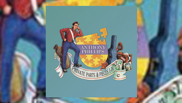 Anthony Phillips - Private Parts & Pieces Parts I - IV