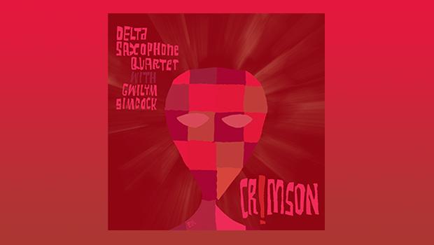 The Delta Saxophone Quartet with Gwilym Simcock - Crimson!
