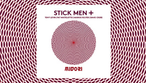 Stick Men & David Cross - Midori