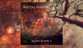 Fractal Mirror - Slow Burn 1