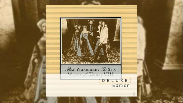 Rick Wakeman - The Six Wives of Henry VIII Deluxe Edition