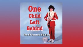 The Ed Palermo Big Band - One Child Left Behind