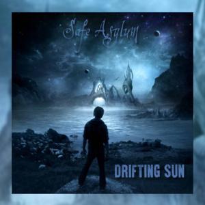 Drifting Sun - Safe Asylum