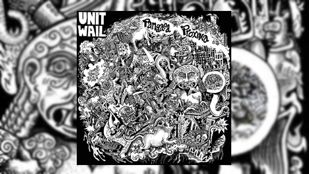 Unit Wail - Pangaea Proxima