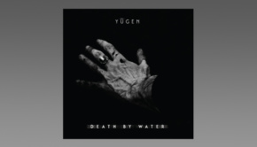 Yugen - Death By Water