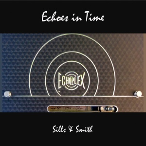 Sills & Smith - Echoes in Time