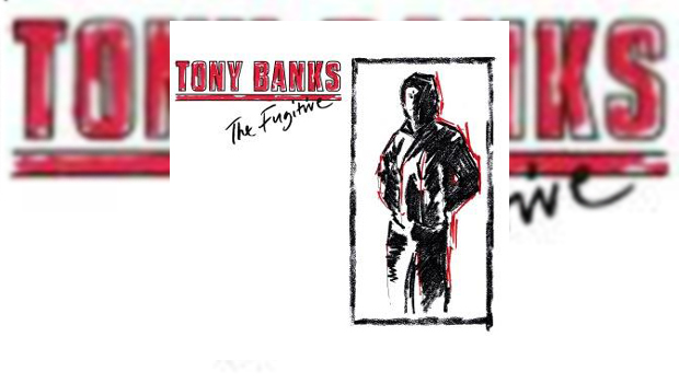 Tony Banks - The Fugitive