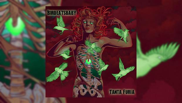 Birdeatsbaby - Tanta Furia