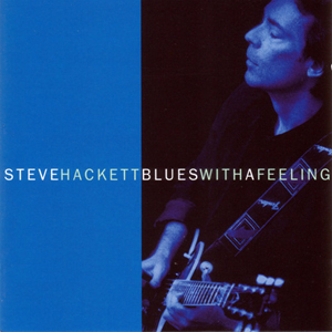 Steve Hackett - Blues With A Feeling