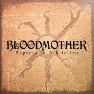 Bloodmother - Aspects In A Lifetime