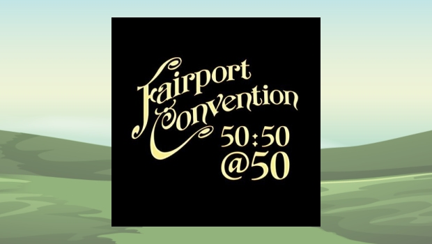 Fairport Convention - 50:50@50
