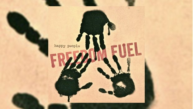 Freedom Fuel - Happy People