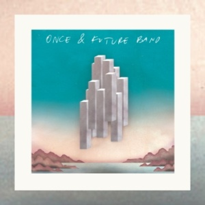 Once and Future Band - Once & Future Band