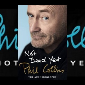 Phil Collins - Not Dead Yet
