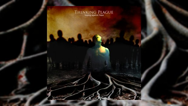 Thinking Plague - Hope Against Hope