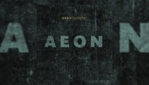 AKKU Quintet - Aeon