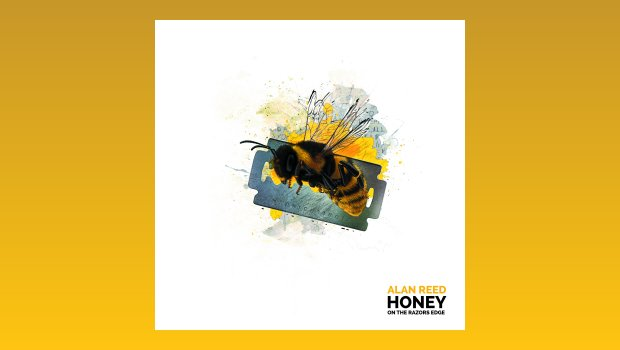 Alan Reed - Honey on the Razors Edge