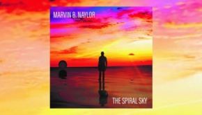 Marvin B. Naylor - The Spiral Sky