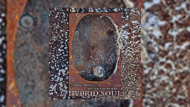 Jarkka Rissanen & Sons of the Desert - Hybrid Soul