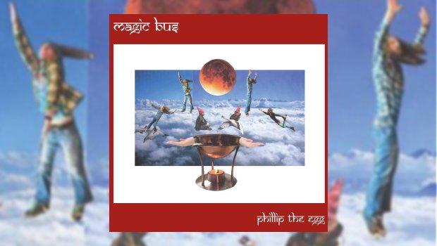 Magic Bus - Phillip The Egg