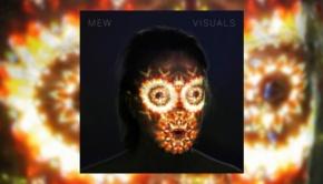 Mew - Visuals