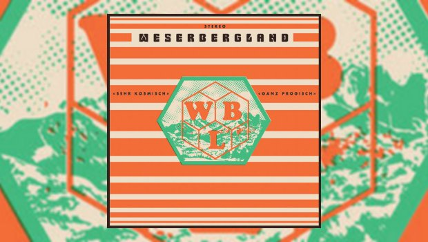 Weserbergland – Sehr Kosmisch, Ganz Progisch