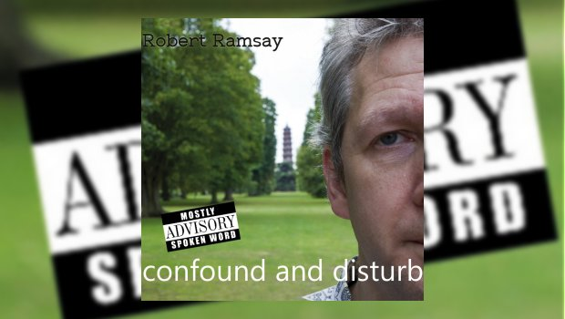 Robert Ramsey - Confound and Disturb