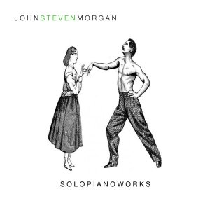 John Steven Morgan - Solo Piano Works
