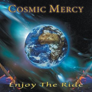 Cosmic Mercy - Enjoy the Ride