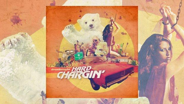 Dreadnaught - Hard Chargin'