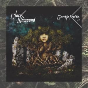 Gentle Knife – Clock Unwound