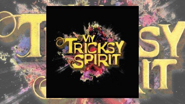 My Tricksy Spirit - My Tricksy Spirit