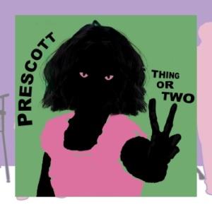Prescott – Thing Or Two