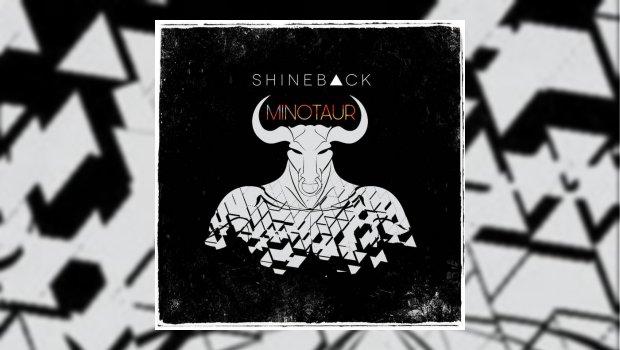 Shineback - Minotaur EP
