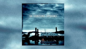 The Tronosonic Experience - The Tronosonic Experience