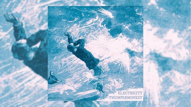 Thumpermonkey - Electricity EP