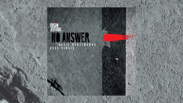 Dusan Jevtovic – No Answer