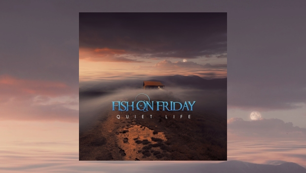 Fish on Friday - Quiet Life
