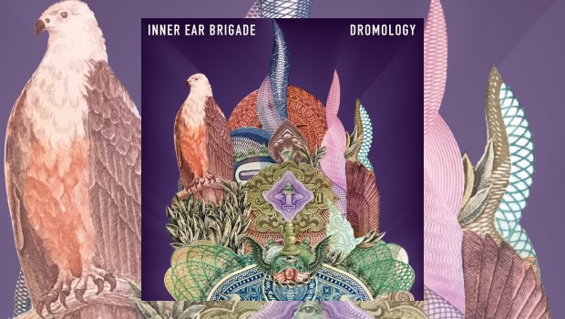 Inner Ear Brigade - Dromology