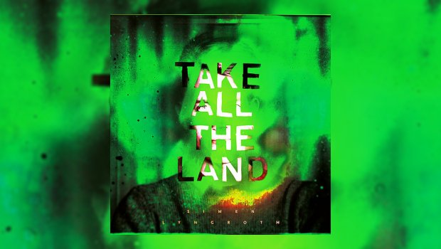 Simen Lyngroth - Take All The Land